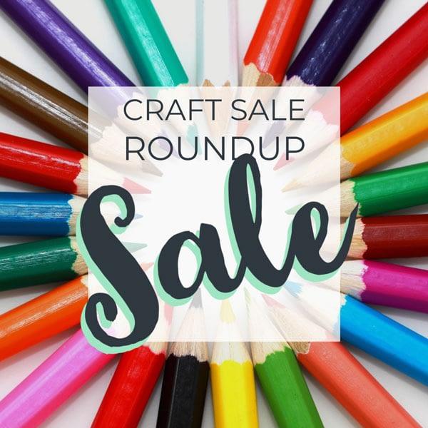 Crafty Sale Roundup 2019